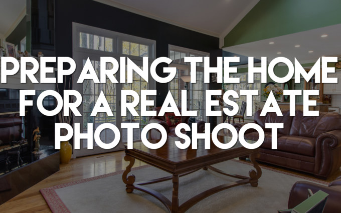 Preparing the Home for a Real Estate Photo Shoot